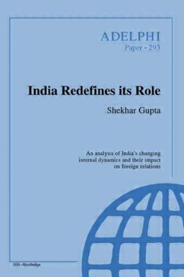 India Redefines Its Roles: Adelphi Papers