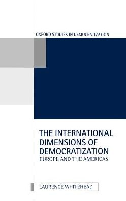 The International Dimensions of Democratization: Europe and the Americas