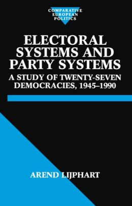 Electoral Systems and Party Systems: A Study of Twenty-Seven Democracies 1945-1990