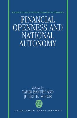 Financial Openness and National Autonomy: Opportunities and Constraints
