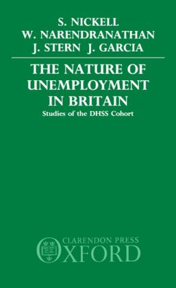 The Nature of Unemployment in Britain: Studies of the DHSS Cohort
