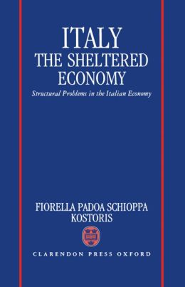 Italy: The Sheltered Economy: Structural Problems in the Italian Economy
