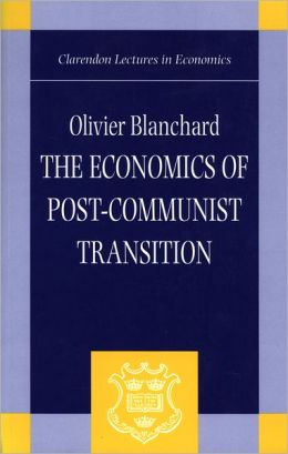 The ,Economics of Post-Communist Transition