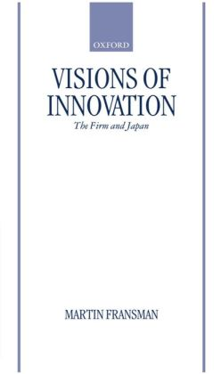 Visions of Innovation: The Firm and Japan
