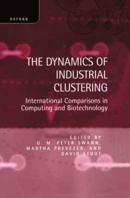 Dynamics of Industrial Clustering : International Comparisons in Computing and Biotechnology