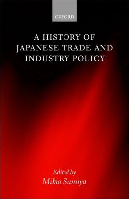 A History of Japanese Trade and Industry Policy