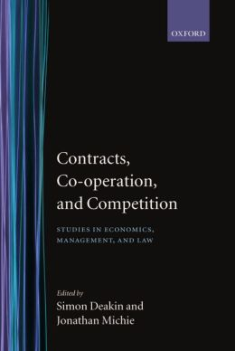 Contracts, Co-Operation, and Competition: Studies in Economics, Management, and Law