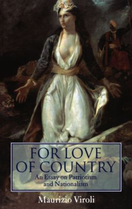 For Love of Country: An Essay on Patriotism and Nationalism