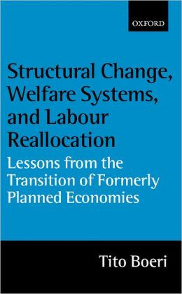 Structural Change, Welfare Systems, and Labour Reallocation: Lessons from the Transition of Formerly Planned Economies