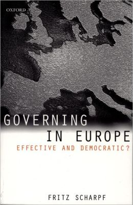 Governing in Europe: Effective and Democratic?