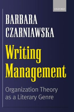 Writing Management: Organization Theory as a Literary Genre
