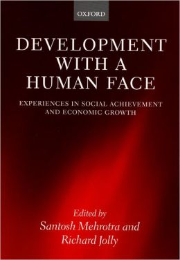 Development with a Human Face: Experiences in Social Achievement and Economic Growth