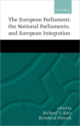 The European Parliament, the National Parliaments, and European Integration