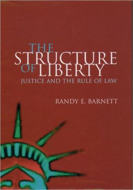 The Structure of Liberty: Justice and the Rule of Law