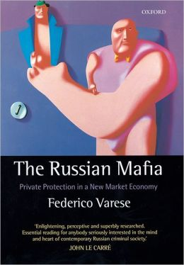 The Russian Mafia: Private Protection in a New Market Economy