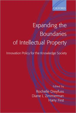 Expanding the Boundaries of Intellectual Property: Innovation Policy for the Knowledge Society