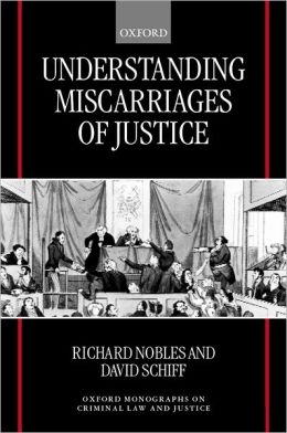 Understanding Miscarriages of Justice: Law, the Media, and the Inevitability of Crisis