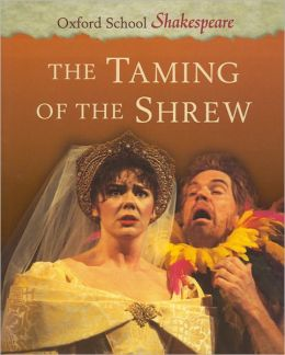 The Taming of the Shrew (Oxford School Shakespeare Series)
