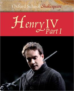 Henry IV, Part 1 (Oxford School Shakespeare Series)