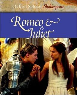 Romeo and Juliet (Oxford School Shakespeare Series)