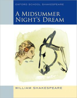 A Midsummer Night's Dream (Oxford School Shakespeare Series)