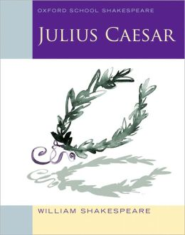 Julius Caesar (2010 edition): Oxford School Shakespeare