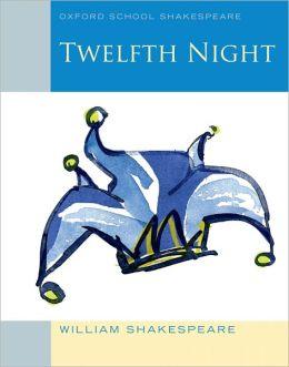 Twelfth Night (2010 edition): Oxford School Shakespeare