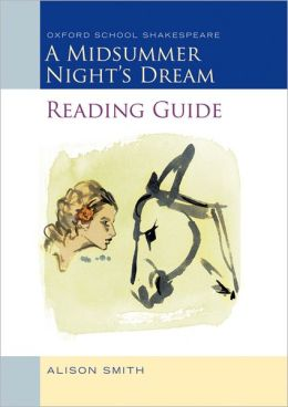 A Midsummer Night's Dream Reading Guide (Oxford School Shakespeare Series)