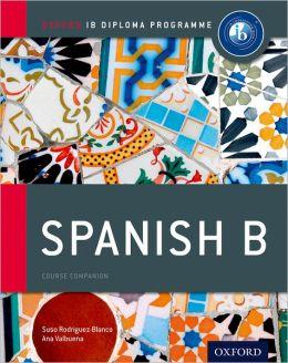 IB Spanish B: 2nd edition: For the IB diploma