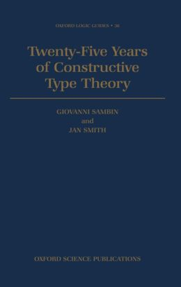 Twenty-Five Years of Constructive Type Theory: Proceedings of a Congress held in Venice, October 1995