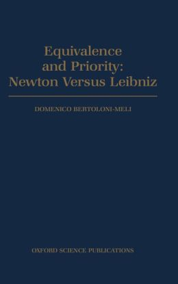 Equivalence and Priority: Newton Versus Leibniz - Including Leibniz's Unpublished Manuscripts on the Principia