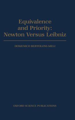 Equivalence and Priority: Newton Versus Leibniz - Including Leibniz's Unpublished Manuscripts on the Principia