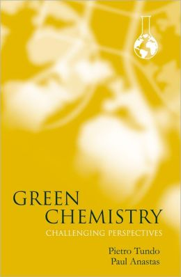 Green Chemistry: Challenging Perspectives