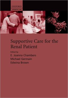 Supportive Care for the Renal Patient(Supportive Care Series)