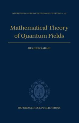 Mathematical Theory of Quantum Fields