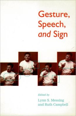 Gesture, Speech, and Sign