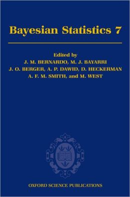 Bayesian Statistics 7: Proceedings of the Seventh Valencia International Meeting