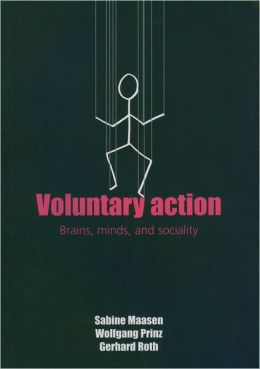 Voluntary Action: Brains, Minds, and Sociality