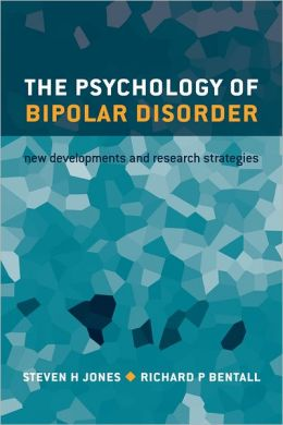 The Psychology of Bipolar Disorder: New Developments and Research Strategies