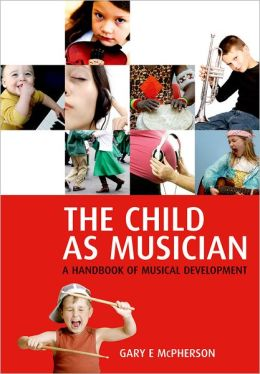 The Child As Musician: Musical Development