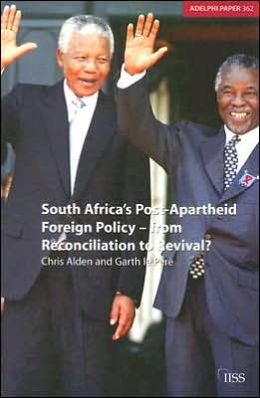 South Africa's Post-Apartheid Foreign Policy: From Reconcilliation to Revival