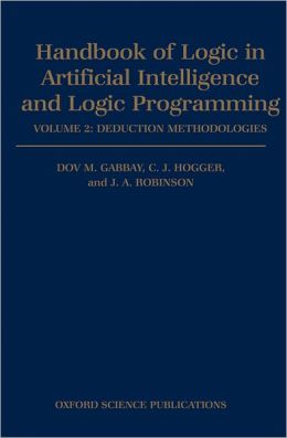 Handbook of Logic in Artificial Intelligence and Logic Programming: Volume 2: Deduction Methodologies