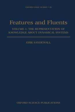 Features and Fluents: The Representation of Knowledge about Dynamical Systems