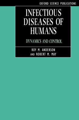 Infectious Diseases of Humans: Dynamics and Control