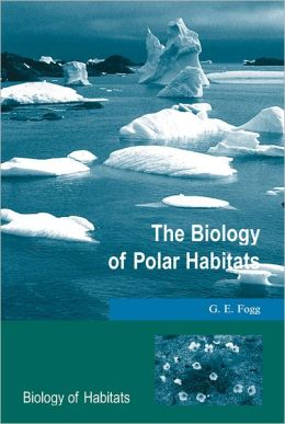 The Biology of Polar Habitats