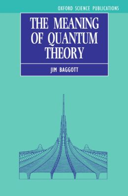 Meaning of Quantum Theory: A Guide for Students of Chemistry and Physics