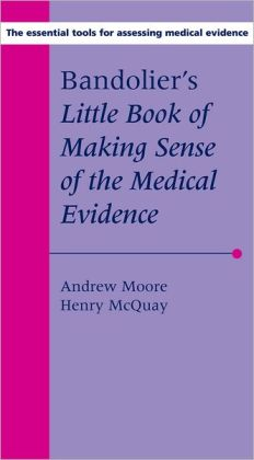 Bandolier's Little Book of Making Sense of the Medical Evidence