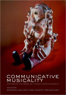Communicative Musicality: Exploring the basis of human companionship