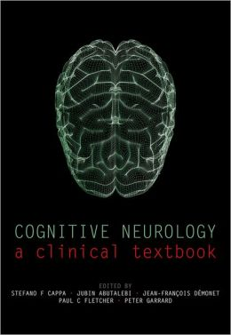 Cognitive Neurology: A clinical textbook