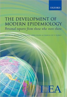 The Development of Modern Epidemiology: Personal Stories from Those Who Were There
